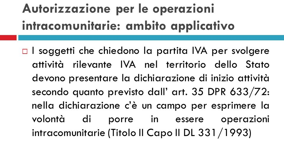 Autorizzazione per le operazioni intracomunitarie: ambito applicativo