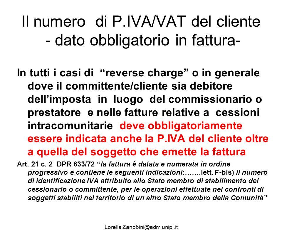 Il numero di P.IVA/VAT del cliente - dato obbligatorio in fattura-