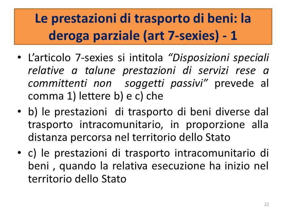 Le prestazioni di trasporto di beni: la deroga parziale (art 7-sexies) - 1