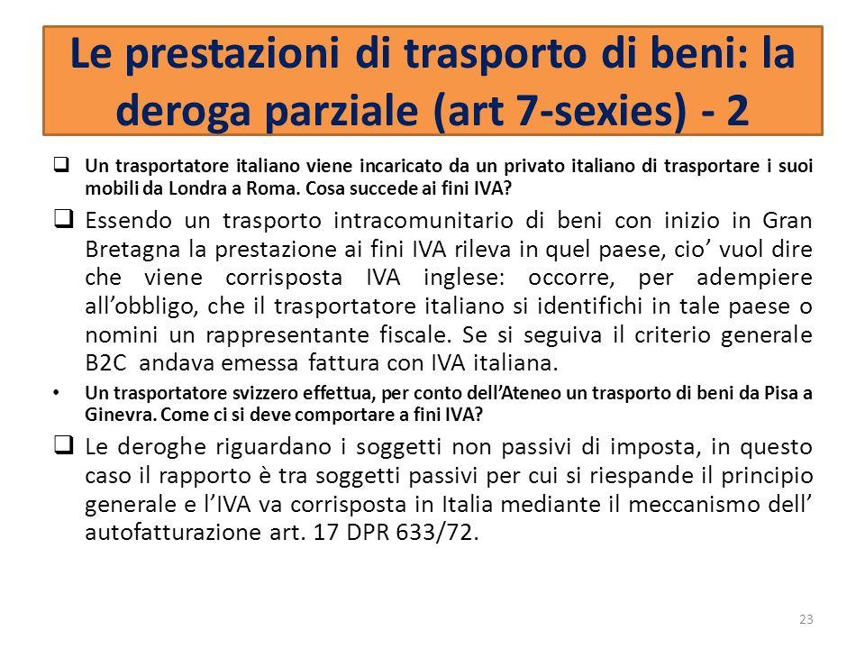 Le prestazioni di trasporto di beni: la deroga parziale (art 7-sexies) - 2
