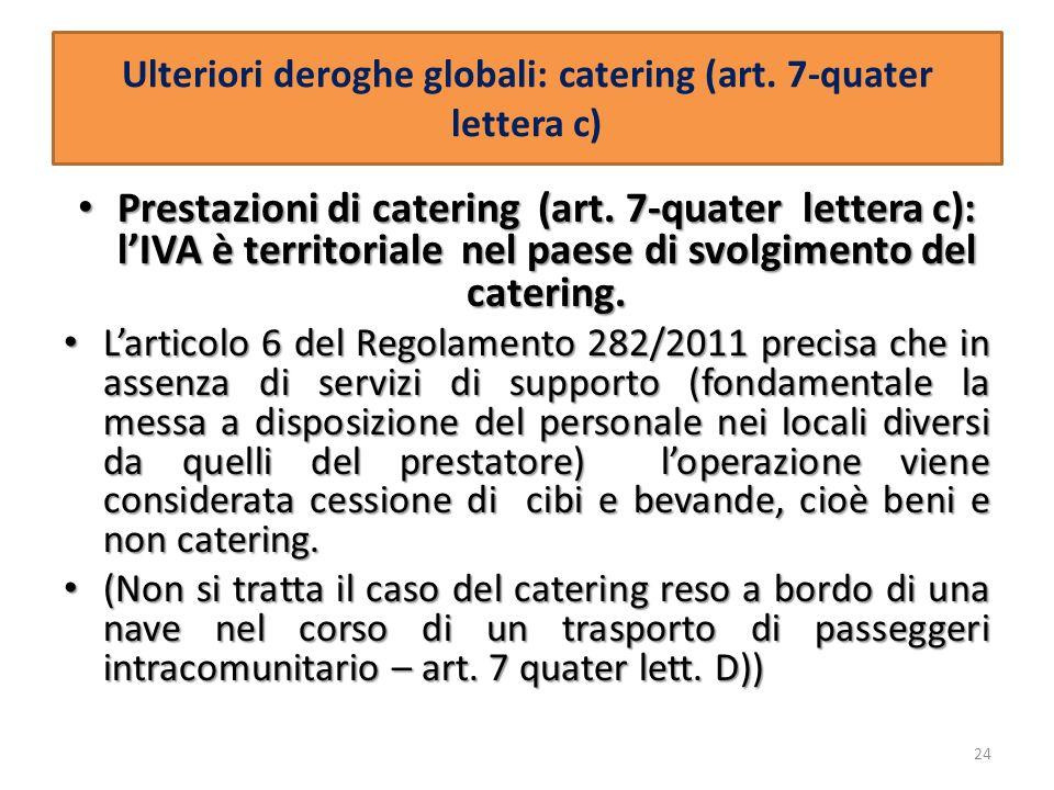Ulteriori deroghe globali: catering (art. 7-quater lettera c)