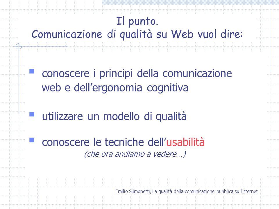 Il punto. Comunicazione di qualità su Web vuol dire: