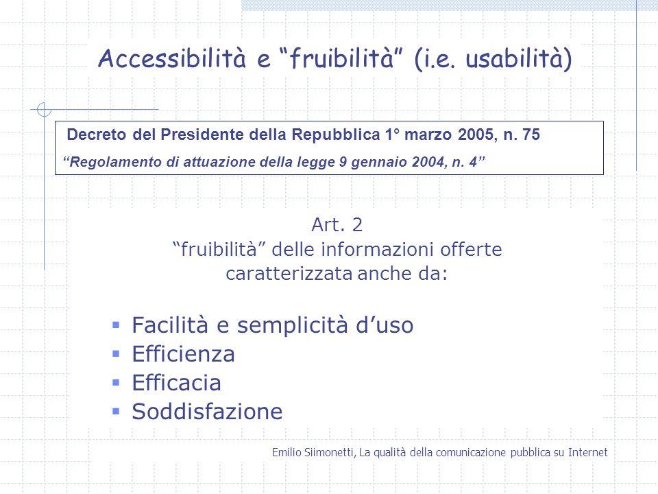 Accessibilità e fruibilità (i.e. usabilità)