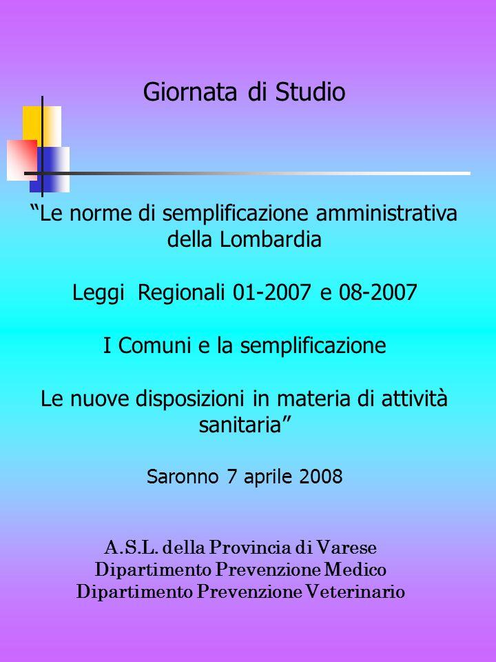 Giornata di Studio Le norme di semplificazione amministrativa della Lombardia. Leggi Regionali 01-2007 e 08-2007.