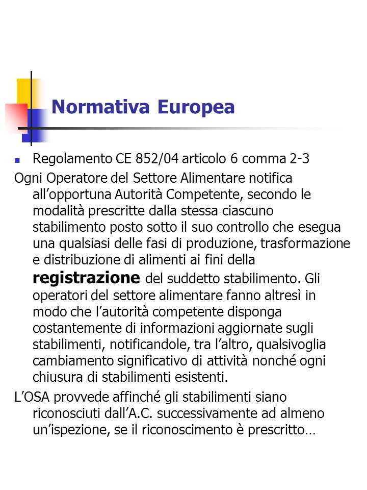 Normativa Europea Regolamento CE 852/04 articolo 6 comma 2-3
