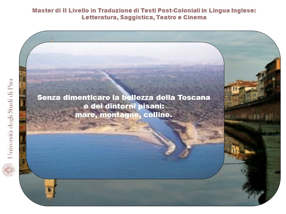Senza dimenticare la bellezza della Toscana