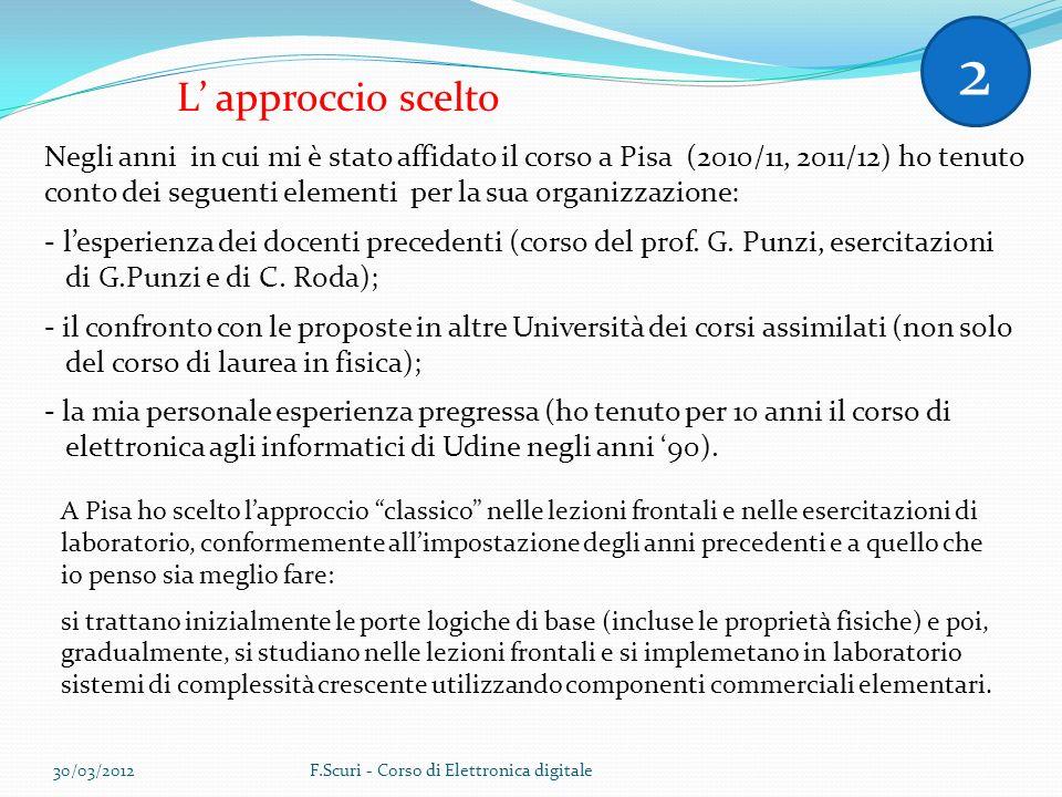 2 L' approccio scelto. Negli anni in cui mi è stato affidato il corso a Pisa (2010/11, 2011/12) ho tenuto.