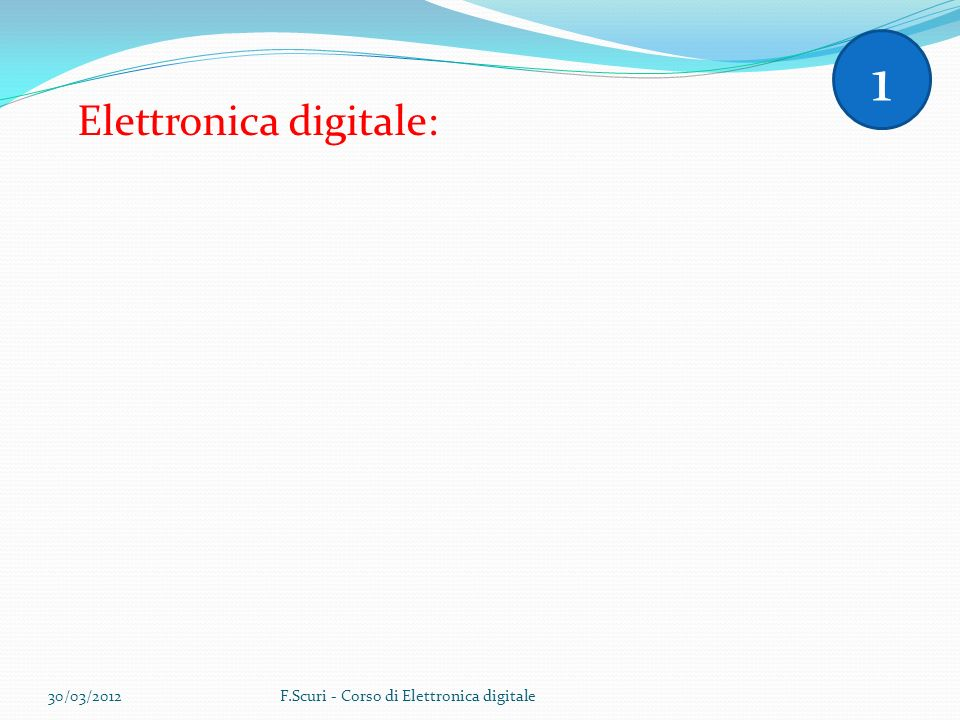 1 Elettronica digitale: 30/03/2012