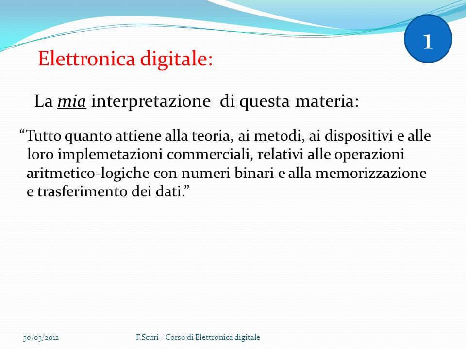 1 Elettronica digitale: La mia interpretazione di questa materia: