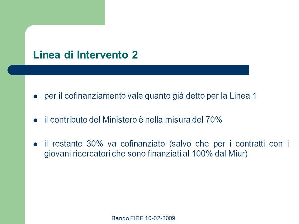 Linea di Intervento 2 per il cofinanziamento vale quanto già detto per la Linea 1. il contributo del Ministero è nella misura del 70%