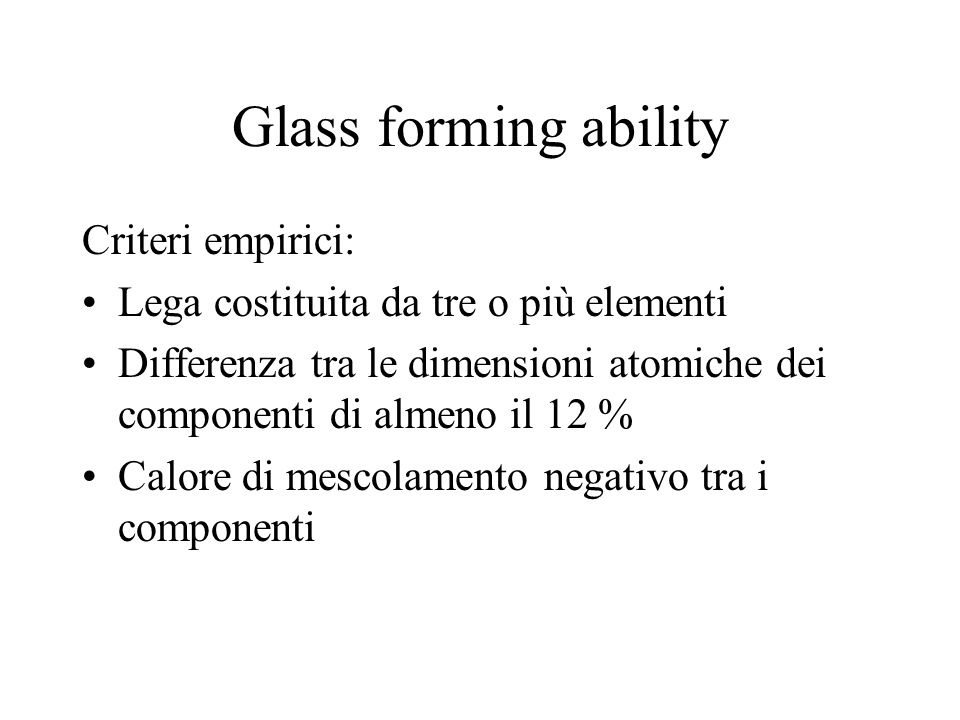 Glass forming ability Criteri empirici: