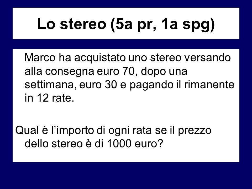 Lo stereo (5a pr, 1a spg)