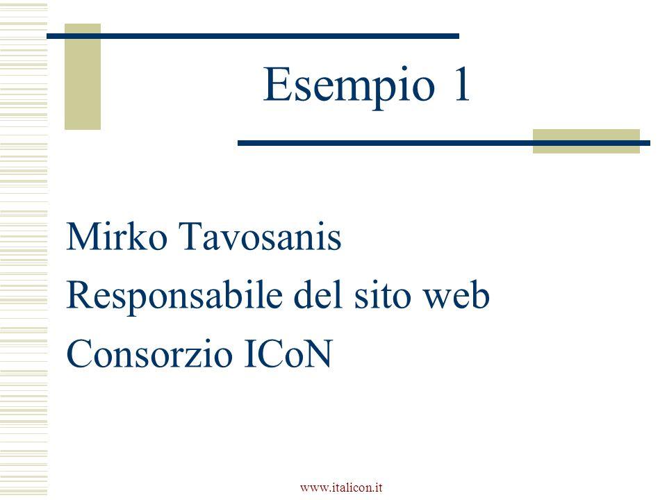 Esempio 1 Mirko Tavosanis Responsabile del sito web Consorzio ICoN