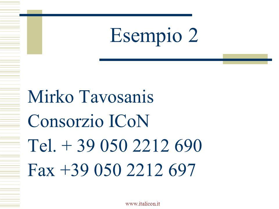Esempio 2 Mirko Tavosanis Consorzio ICoN Tel. + 39 050 2212 690