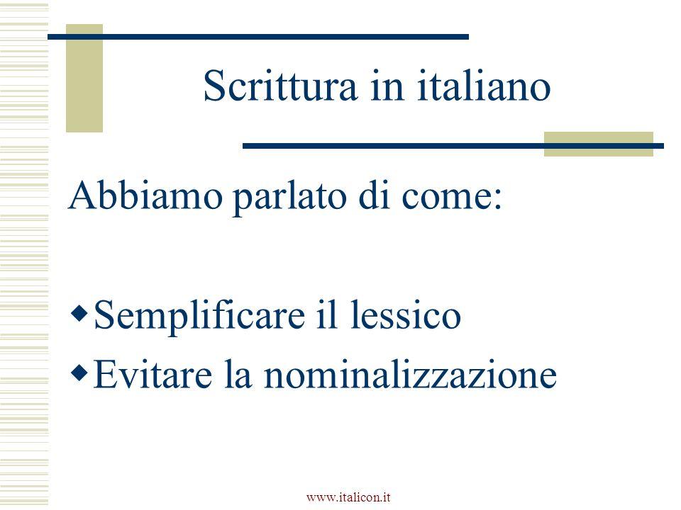 Scrittura in italiano Abbiamo parlato di come: Semplificare il lessico