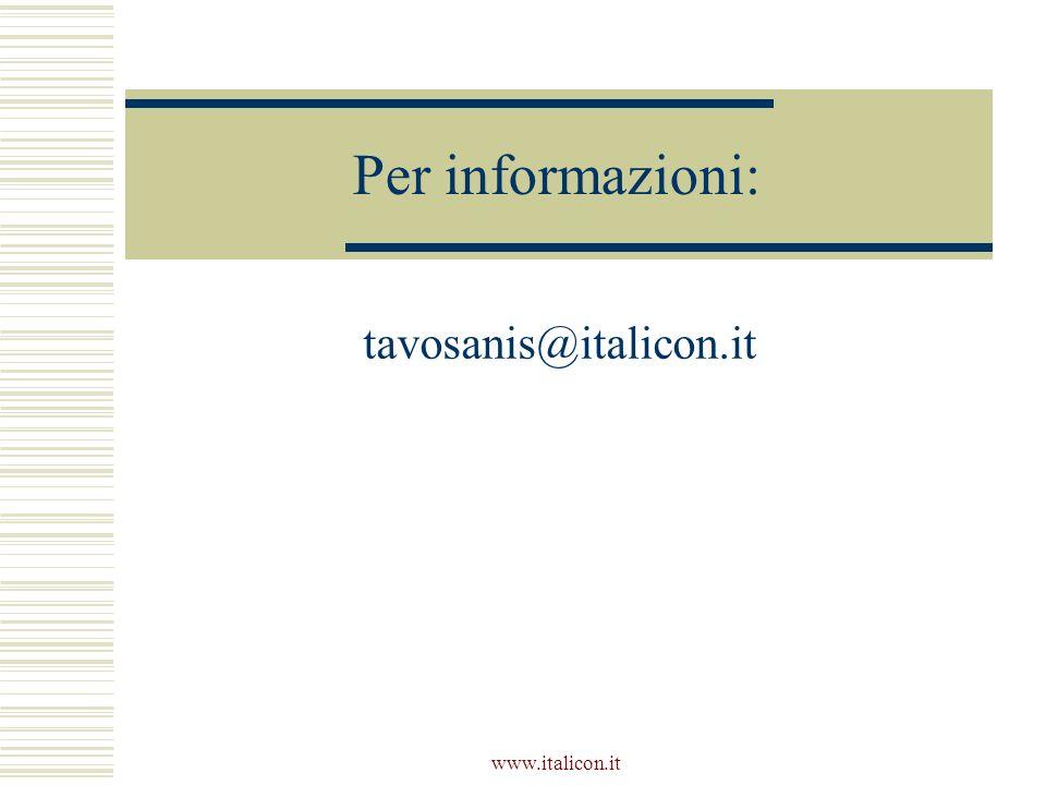 Per informazioni: tavosanis@italicon.it www.italicon.it