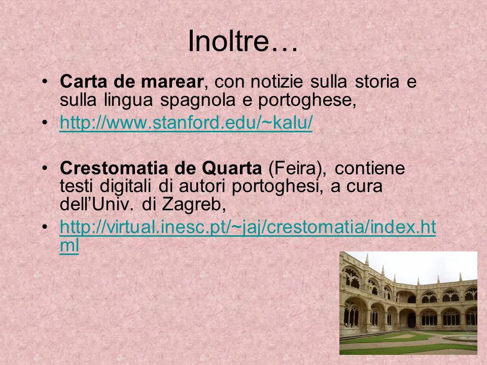 Inoltre…Carta de marear, con notizie sulla storia e sulla lingua spagnola e portoghese, http://www.stanford.edu/~kalu/