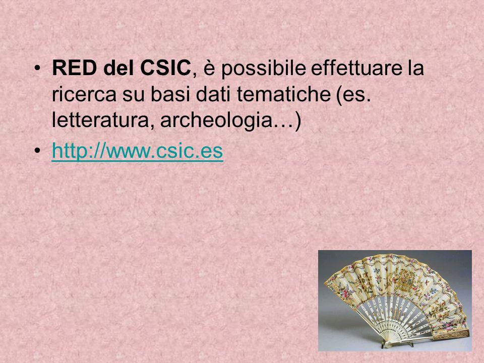 RED del CSIC, è possibile effettuare la ricerca su basi dati tematiche (es. letteratura, archeologia…)