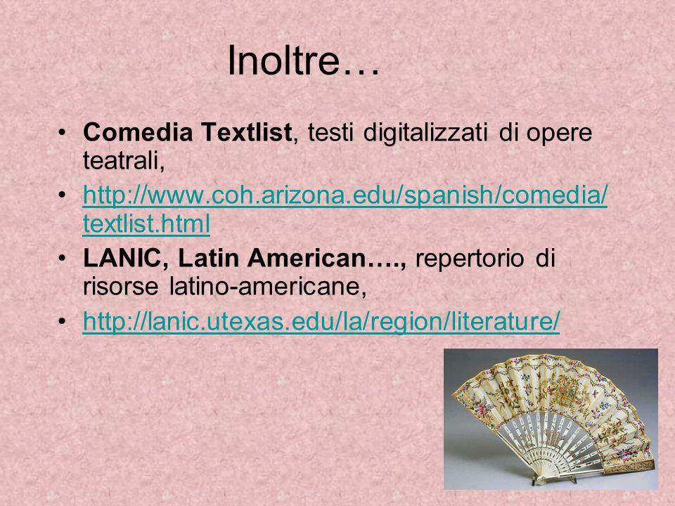 Inoltre… Comedia Textlist, testi digitalizzati di opere teatrali,