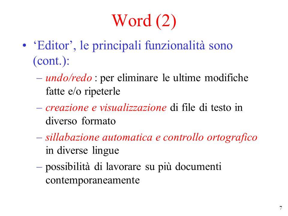 Word (2) 'Editor', le principali funzionalità sono (cont.):