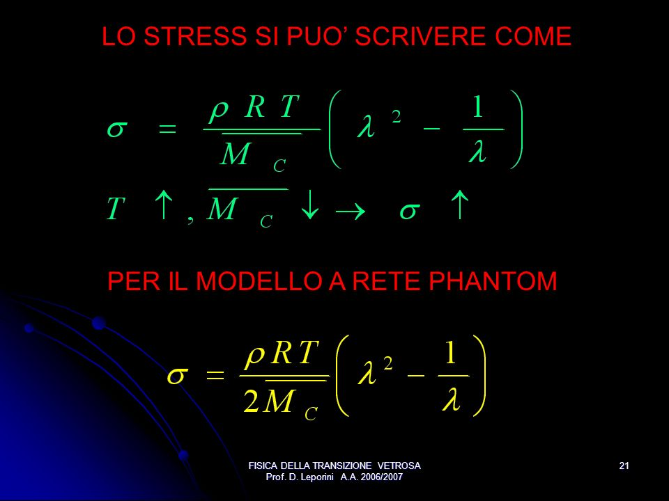 FISICA DELLA TRANSIZIONE VETROSA Prof. D. Leporini A.A. 2006/2007