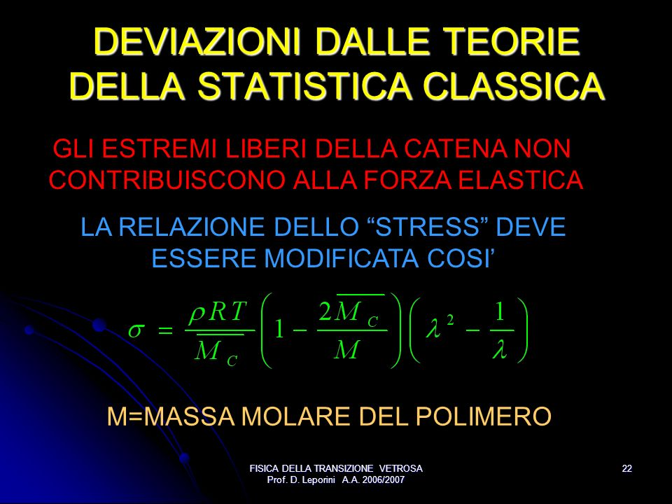 DEVIAZIONI DALLE TEORIE DELLA STATISTICA CLASSICA