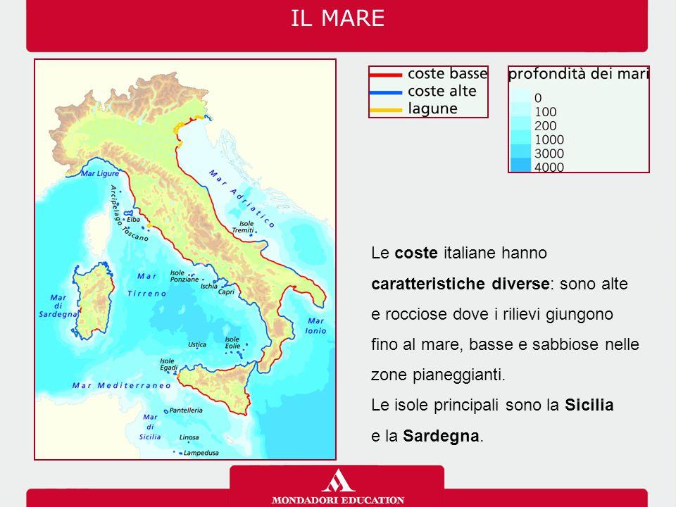 IL MARE Le coste italiane hanno caratteristiche diverse: sono alte