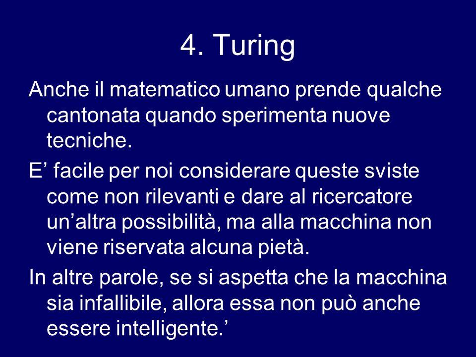 4. Turing Anche il matematico umano prende qualche cantonata quando sperimenta nuove tecniche.