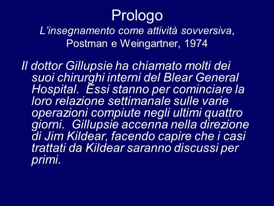 Prologo L'insegnamento come attività sovversiva, Postman e Weingartner, 1974