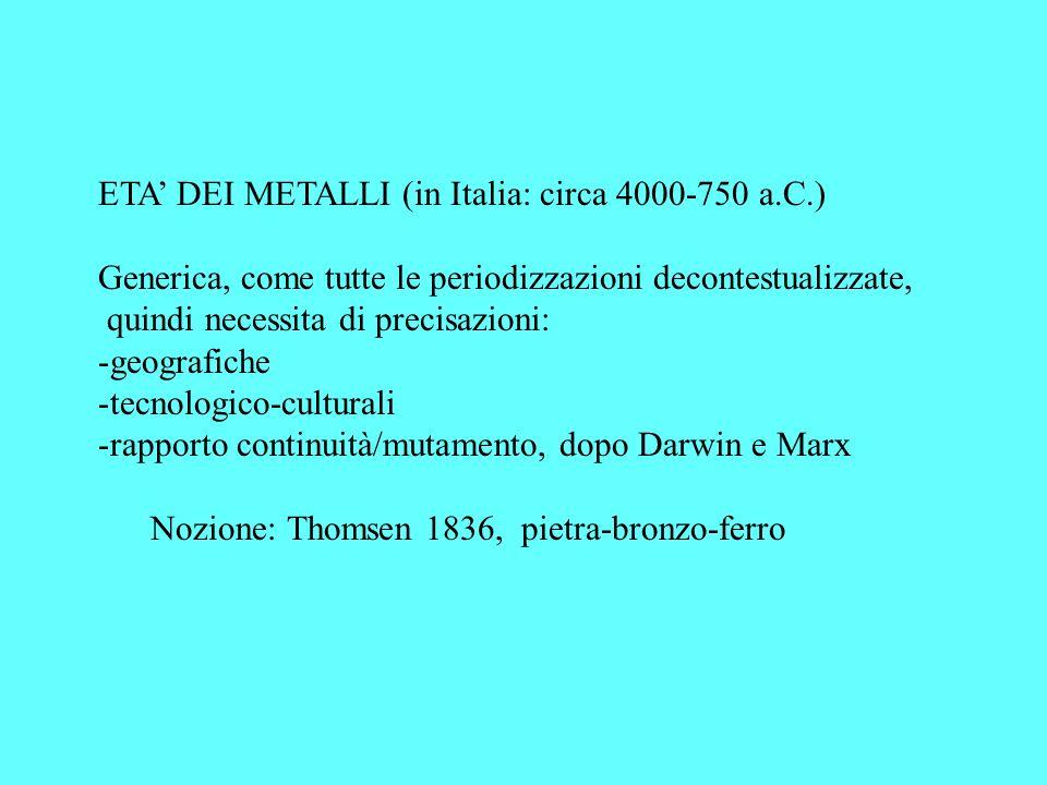 ETA' DEI METALLI (in Italia: circa 4000-750 a.C.)