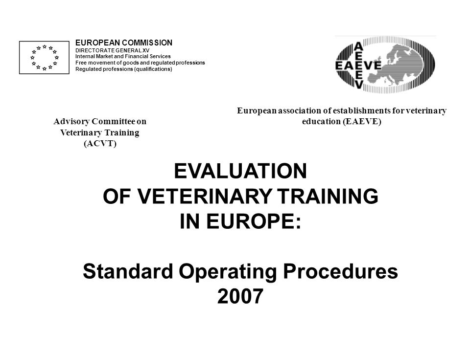 OF VETERINARY TRAINING IN EUROPE: Standard Operating Procedures 2007