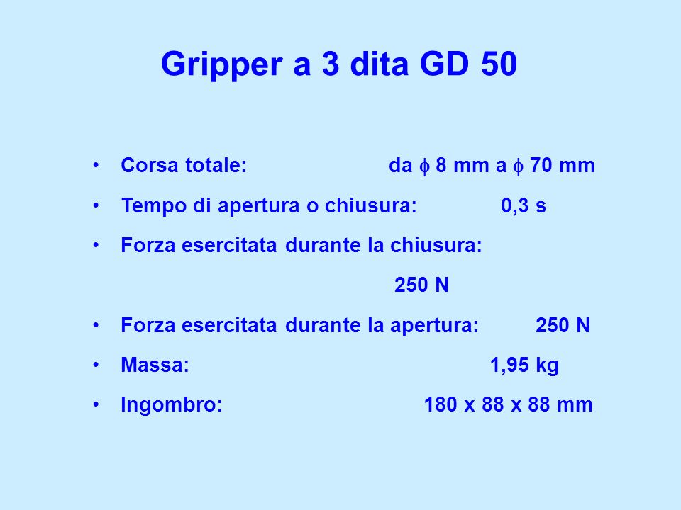 Gripper a 3 dita GD 50 Corsa totale: da f 8 mm a f 70 mm