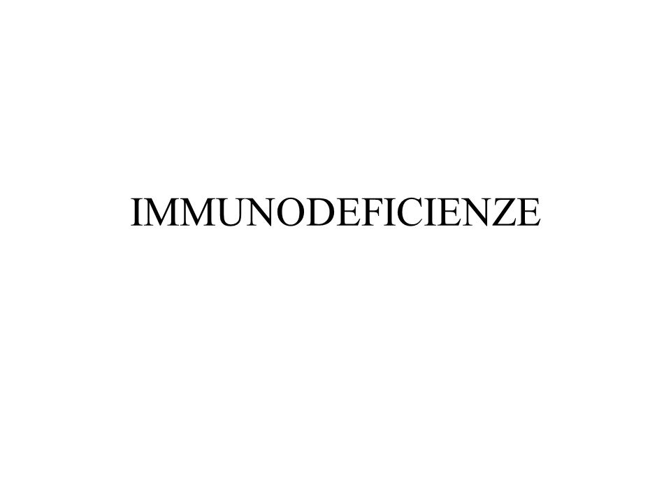 IMMUNODEFICIENZE