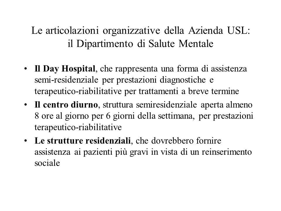 Le articolazioni organizzative della Azienda USL: il Dipartimento di Salute Mentale