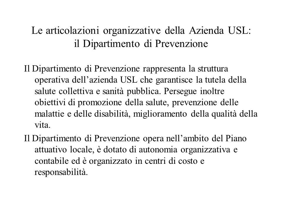 Le articolazioni organizzative della Azienda USL: il Dipartimento di Prevenzione
