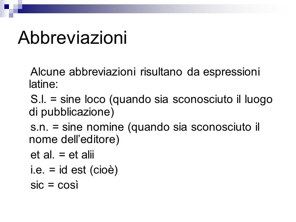 Abbreviazioni Alcune abbreviazioni risultano da espressioni latine: