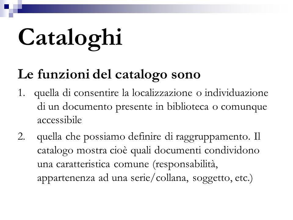 Cataloghi Le funzioni del catalogo sono