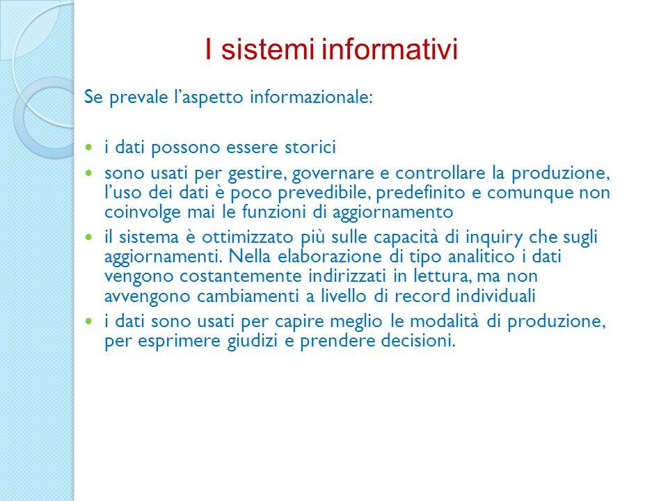 I sistemi informativi Se prevale l'aspetto informazionale: