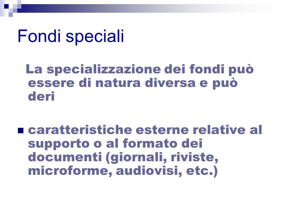 Fondi speciali La specializzazione dei fondi può essere di natura diversa e può deri.