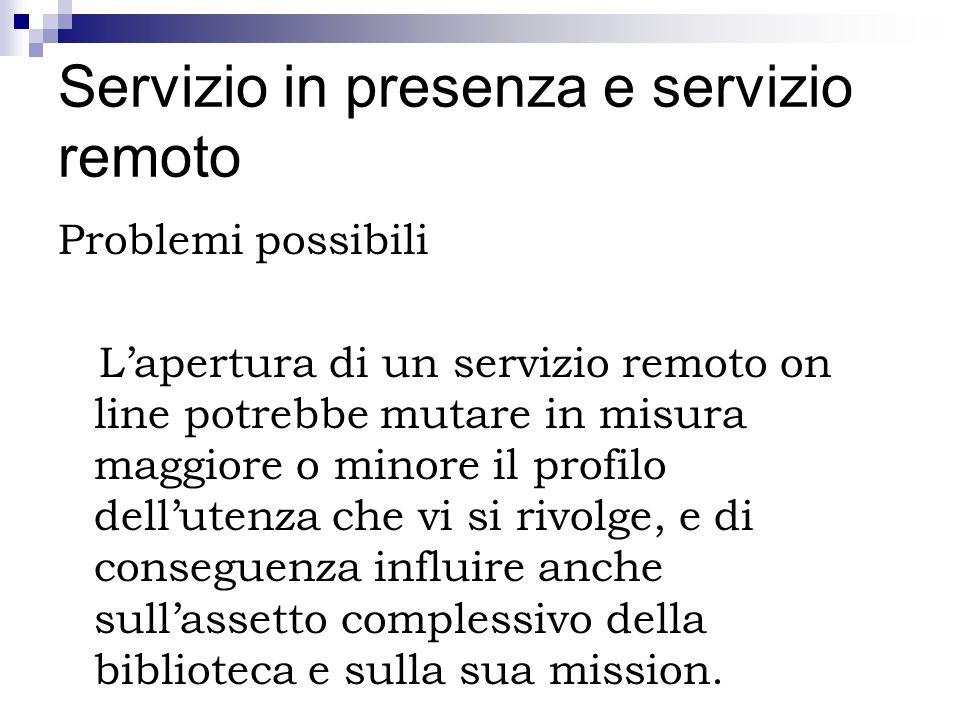 Servizio in presenza e servizio remoto