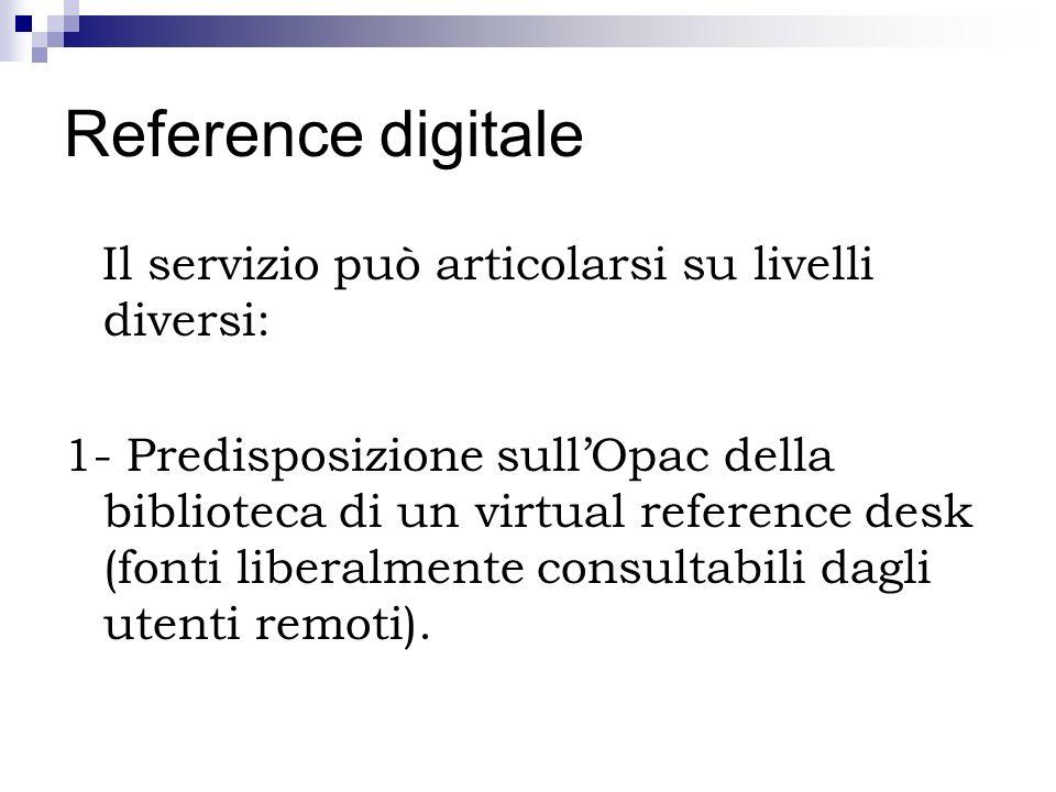 Reference digitale Il servizio può articolarsi su livelli diversi: