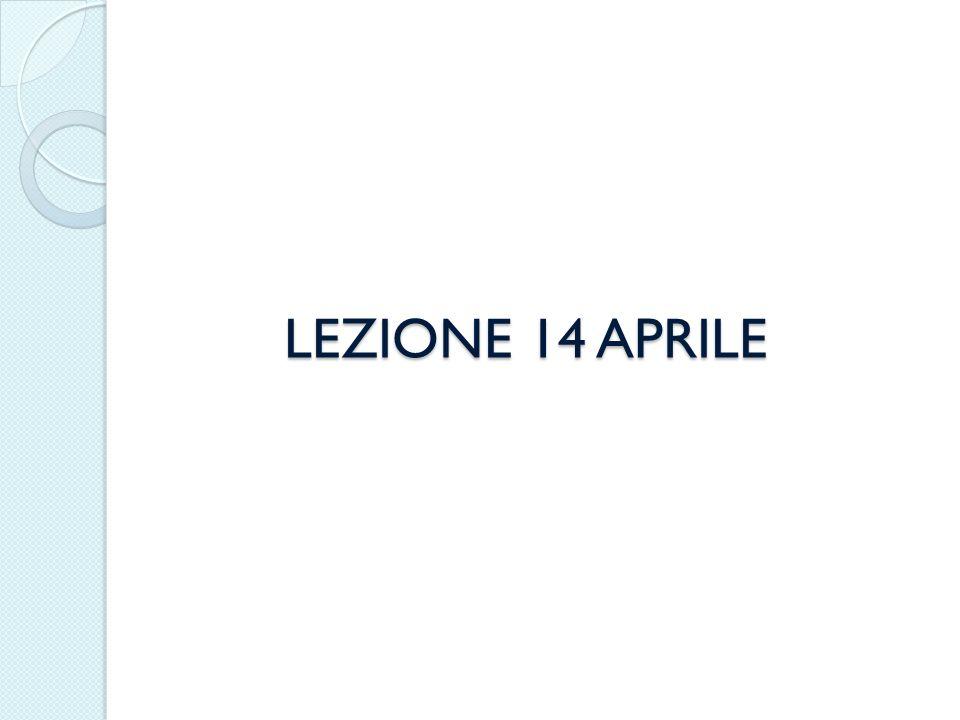 LEZIONE 14 APRILE