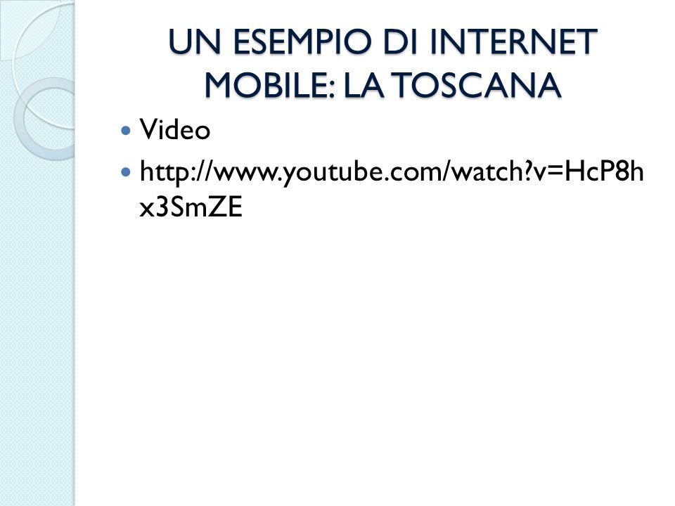 UN ESEMPIO DI INTERNET MOBILE: LA TOSCANA