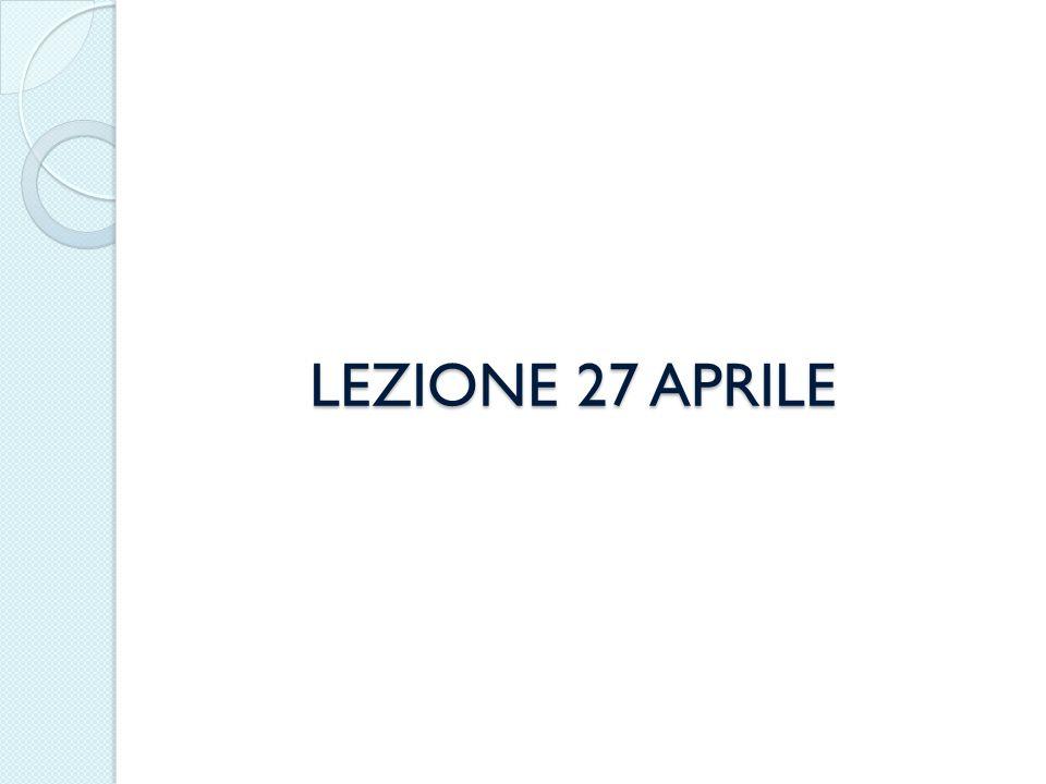 LEZIONE 27 APRILE