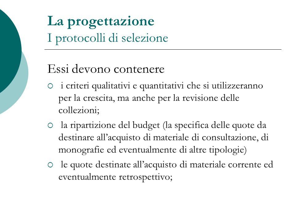 La progettazione I protocolli di selezione