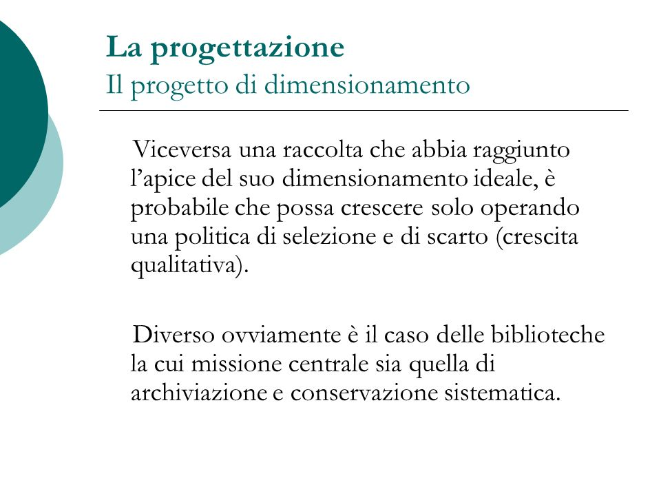 La progettazione Il progetto di dimensionamento