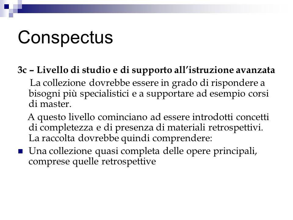 Conspectus 3c – Livello di studio e di supporto all'istruzione avanzata.