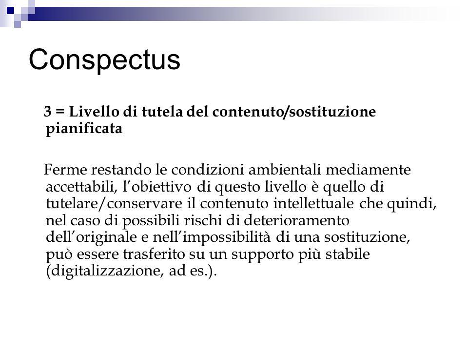 Conspectus 3 = Livello di tutela del contenuto/sostituzione pianificata.