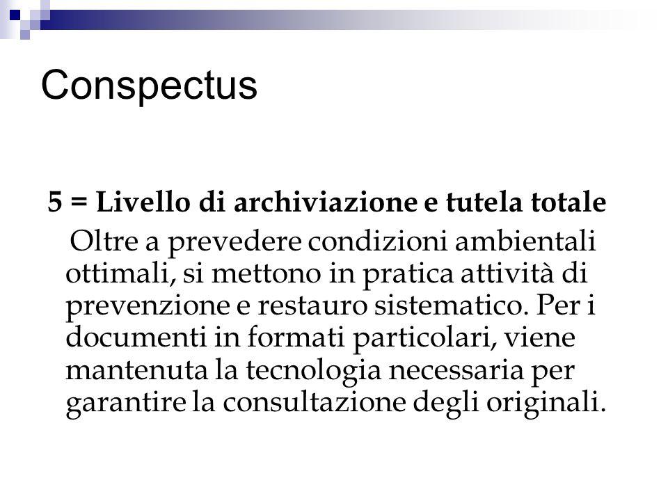 Conspectus 5 = Livello di archiviazione e tutela totale