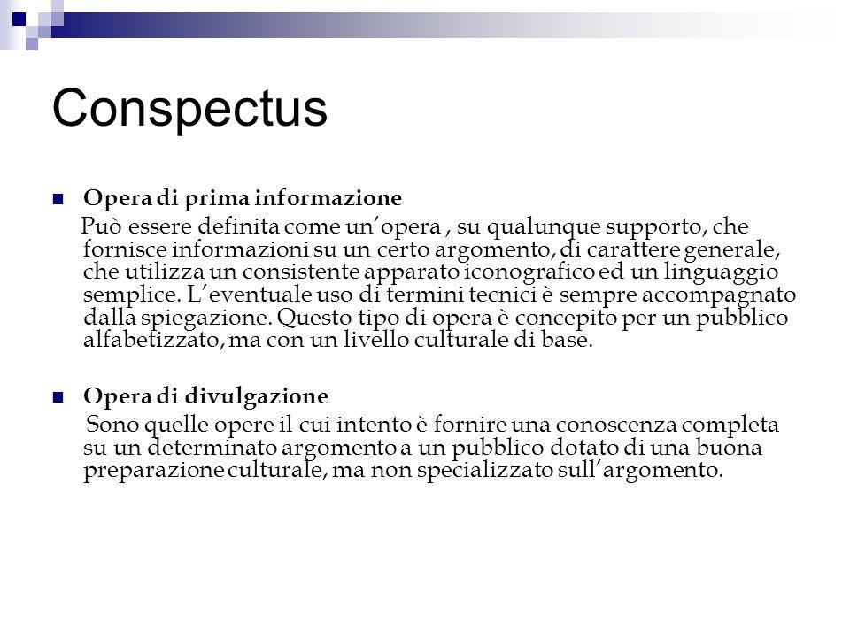 Conspectus Opera di prima informazione
